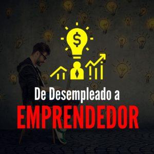 De Desempleado a Emprendedor