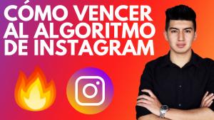 cómo vencer el algoritmo de instagram